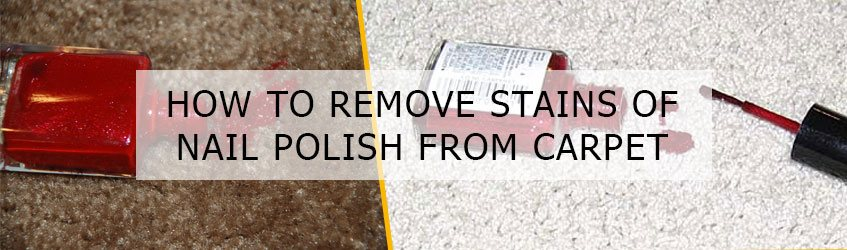 How to Remove Stains of Nail Polish from Carpet