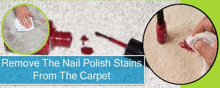 How to Remove The Nail Polish Stains from The Carpet?